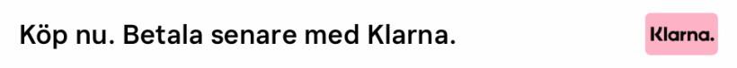 Köp nu. Betala senare med Klarna.